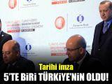 Tarihi imza! 5te biri Türkiyenin oldu