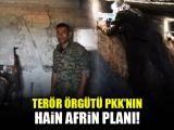 Terör örgütü YPGnin hain Afrin planı!